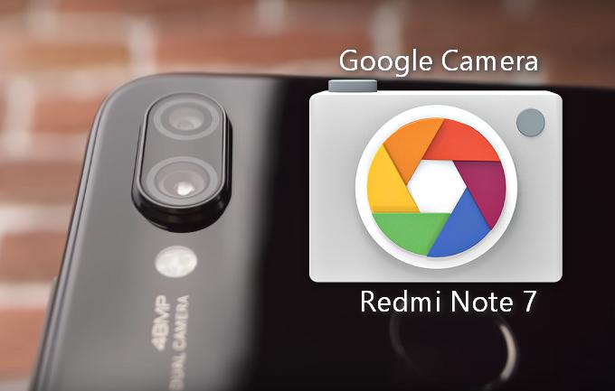 Gcam Redmi Note 7 / Pro