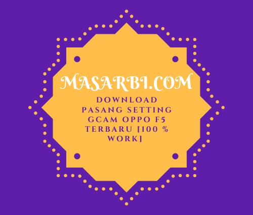 Download Pasang Setting Gcam Oppo F5 Terbaru [100 % Work]